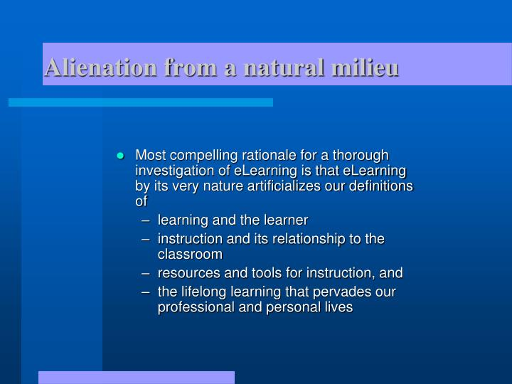 Alienation from a natural milieu