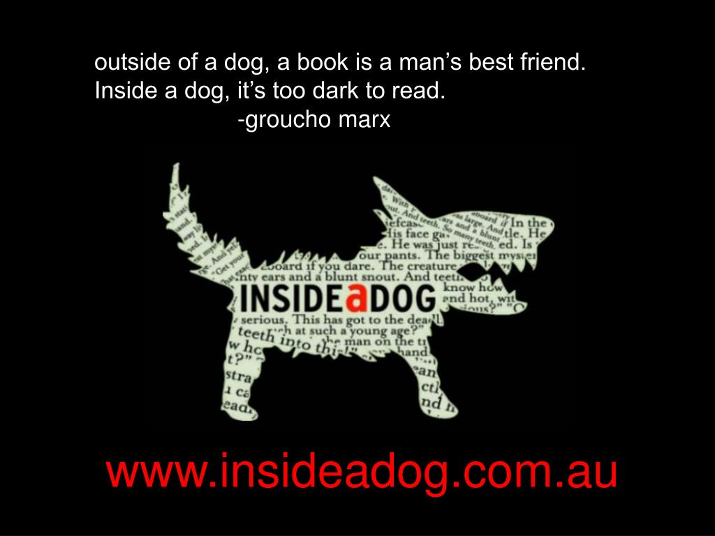 outside of a dog, a book is a man's best friend.