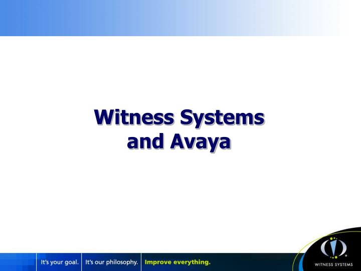 Witness Systems and Avaya