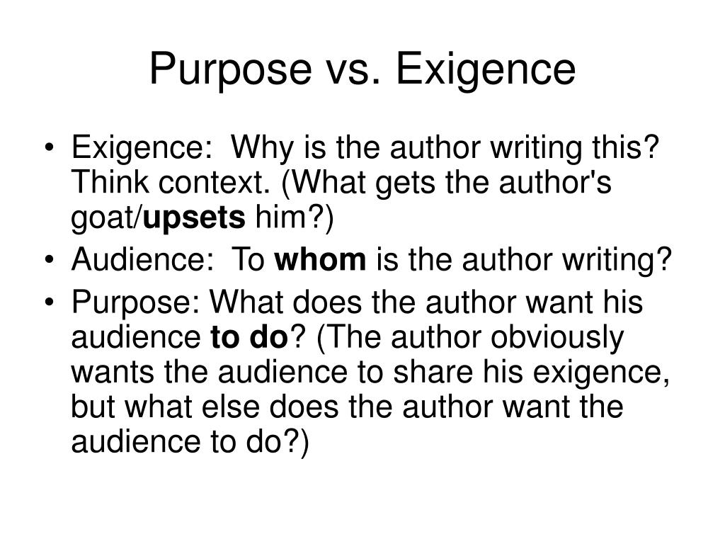 Purpose vs. Exigence