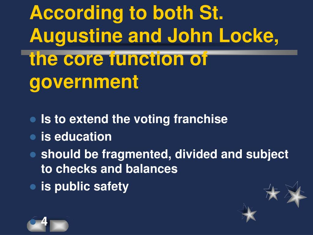 According to both St. Augustine and John Locke, the core function of government