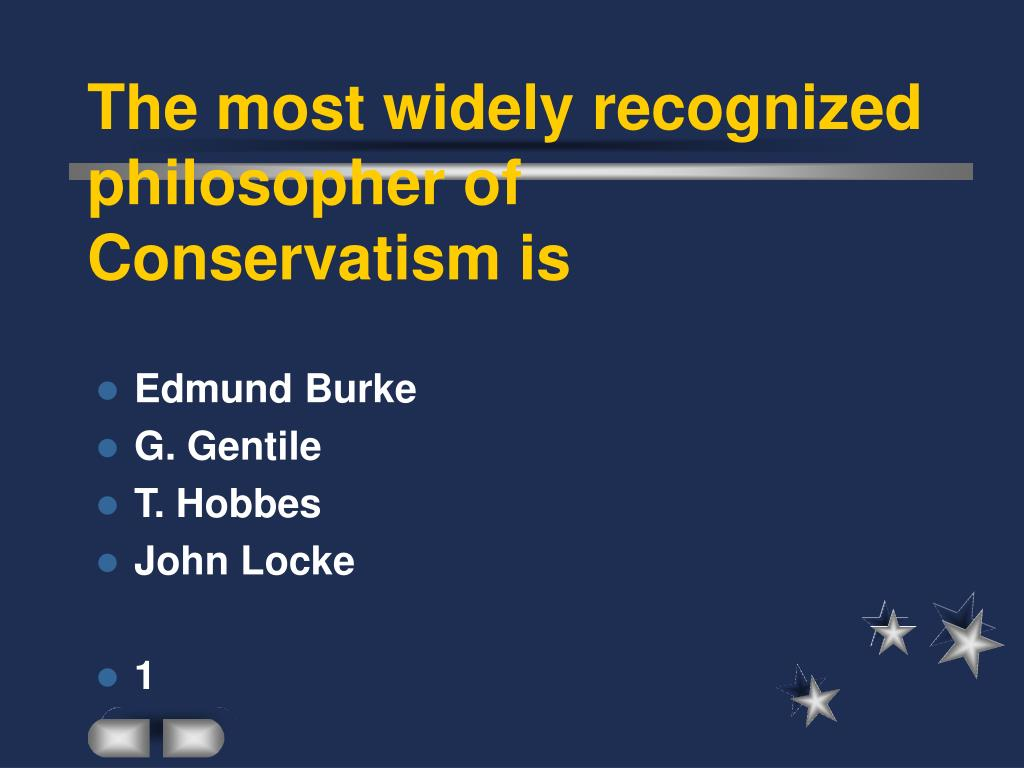 The most widely recognized philosopher of Conservatism is