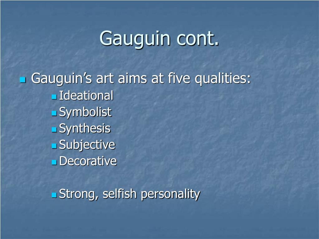 Gauguin cont.