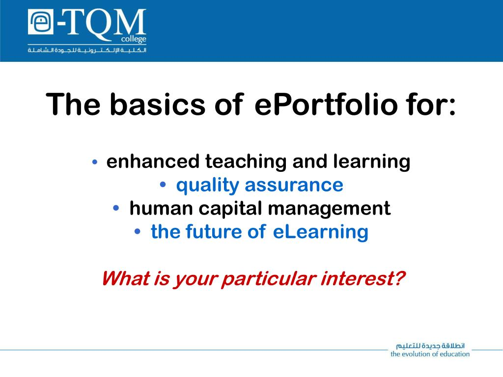 The basics of ePortfolio for:
