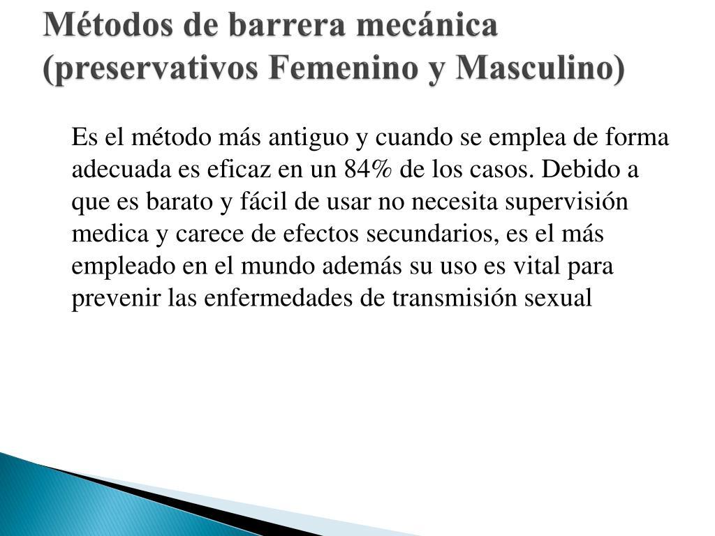 Métodos de barrera mecánica (preservativos Femenino y Masculino)