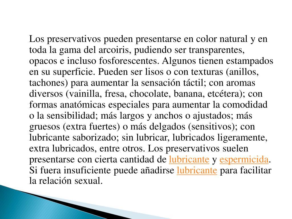 Los preservativos pueden presentarse en color natural y en toda la gama del