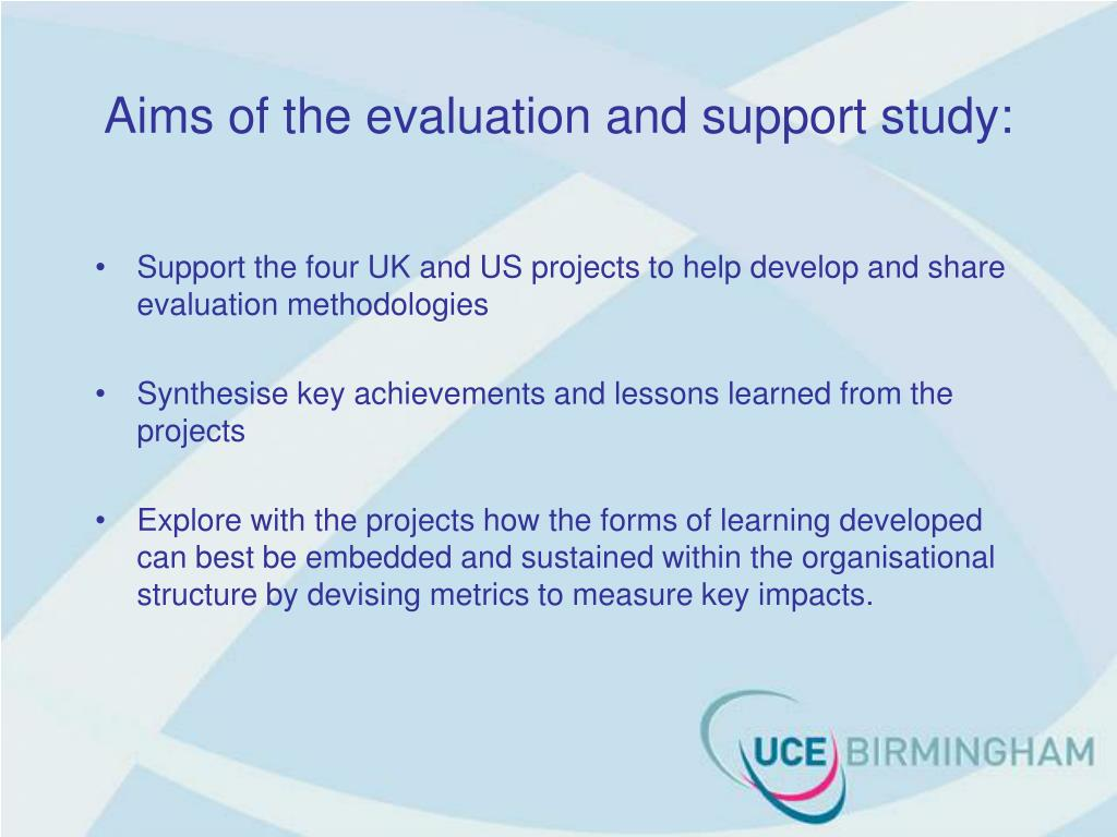 Aims of the evaluation and support study: