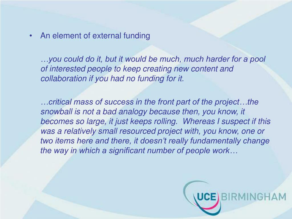 An element of external funding