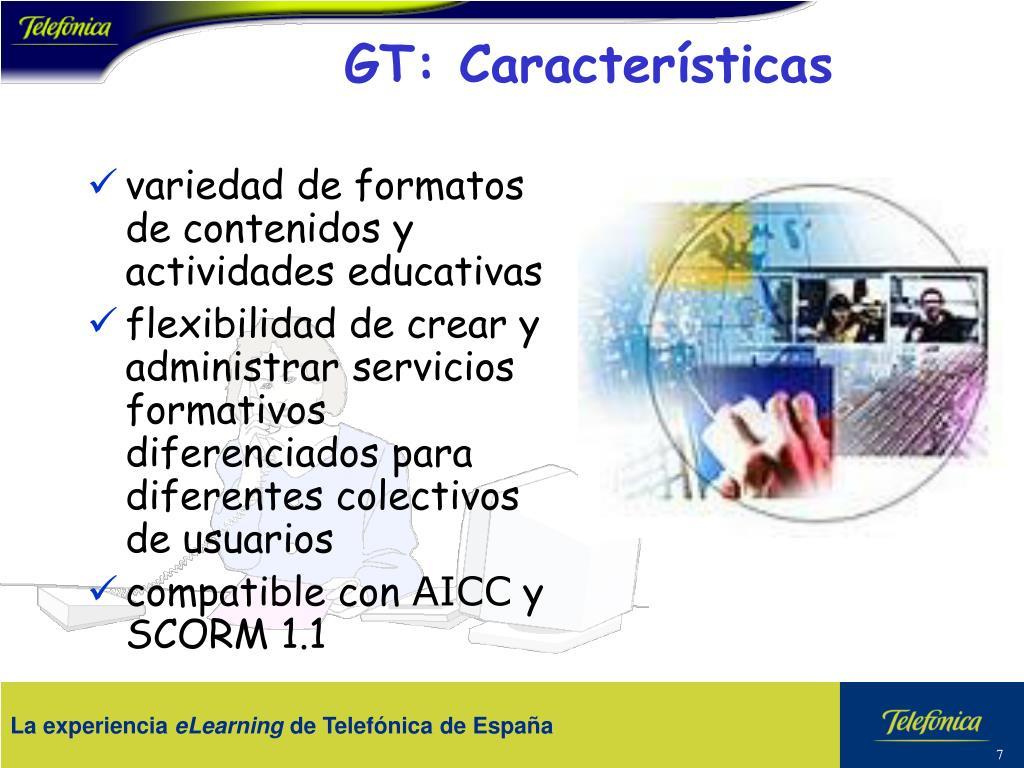GT: Características