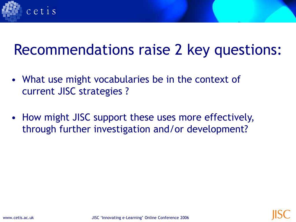 Recommendations raise 2 key questions: