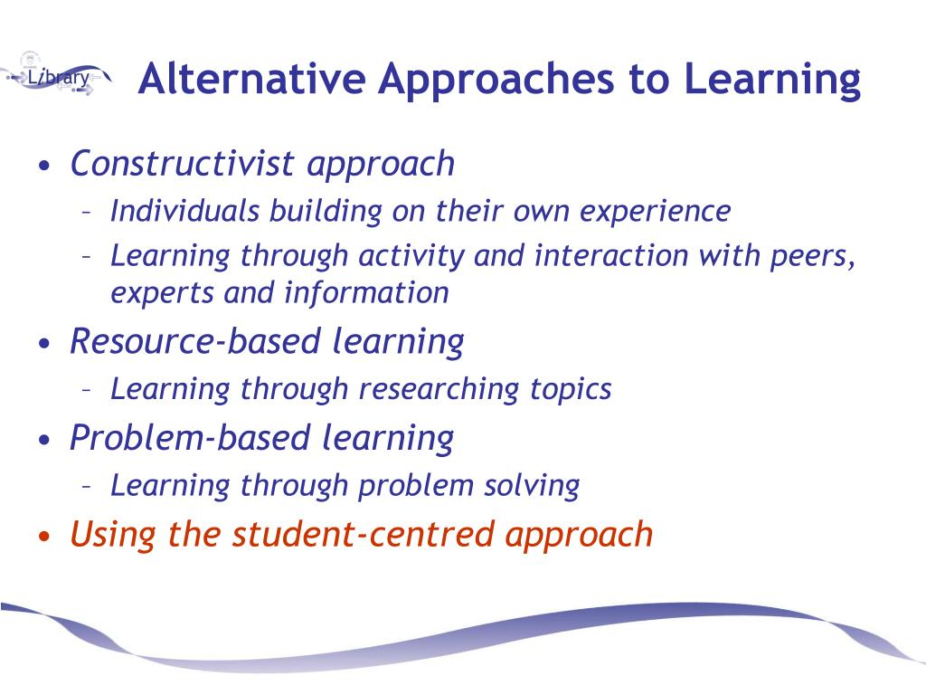 Alternative Approaches to Learning