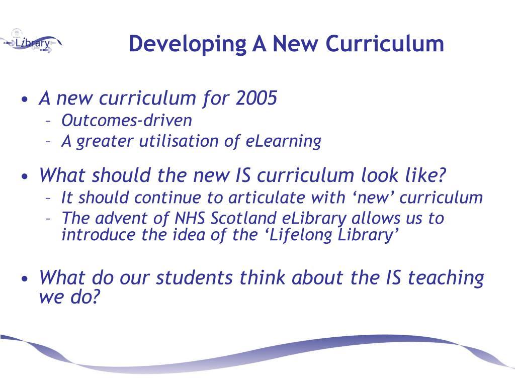 Developing A New Curriculum