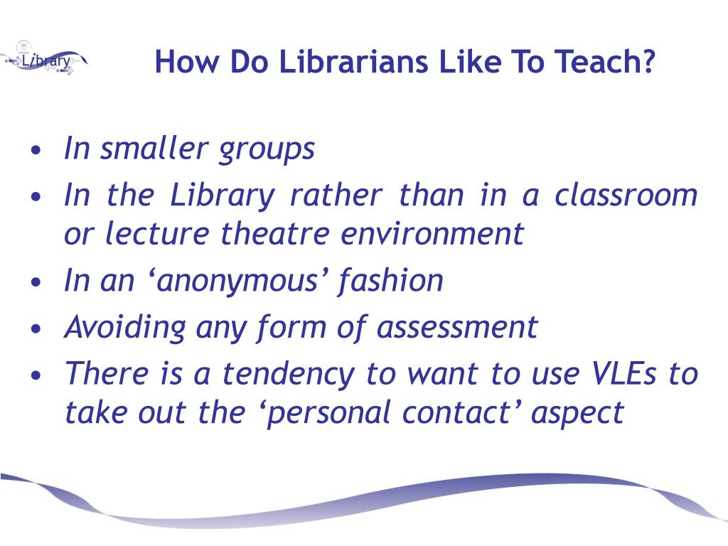 How Do Librarians Like To Teach?