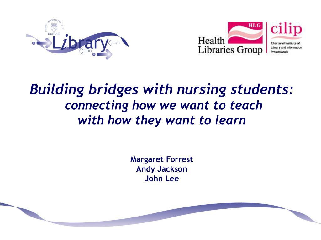 Building bridges with nursing students: