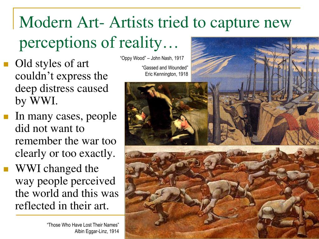 Modern Art- Artists tried to capture new perceptions of reality…