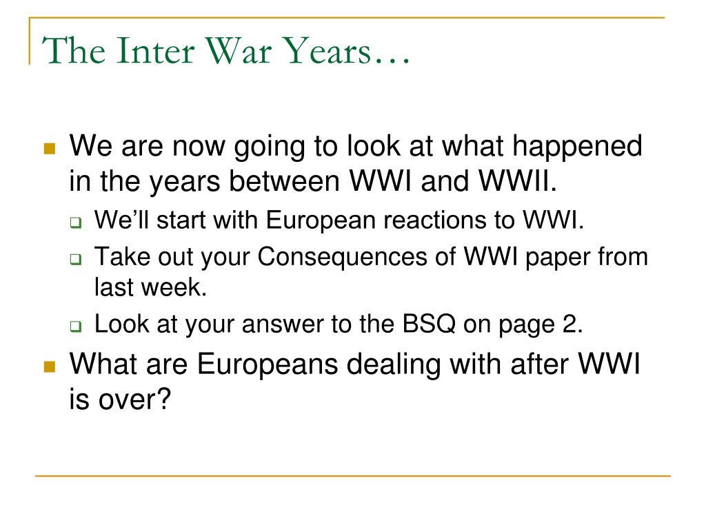 The Inter War Years…