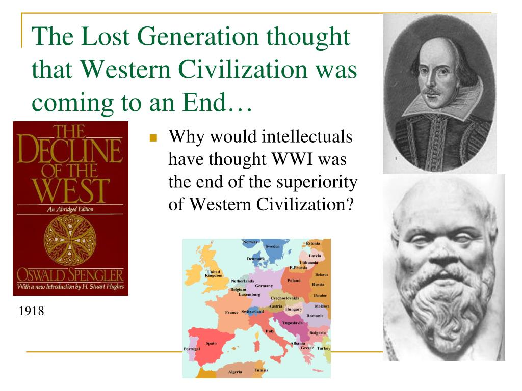The Lost Generation thought that Western Civilization was coming to an End…