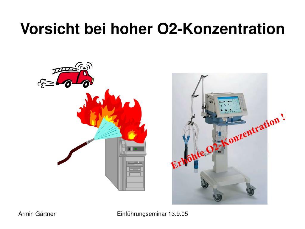 Vorsicht bei hoher O2-Konzentration