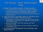 latin america policy induced capital flows