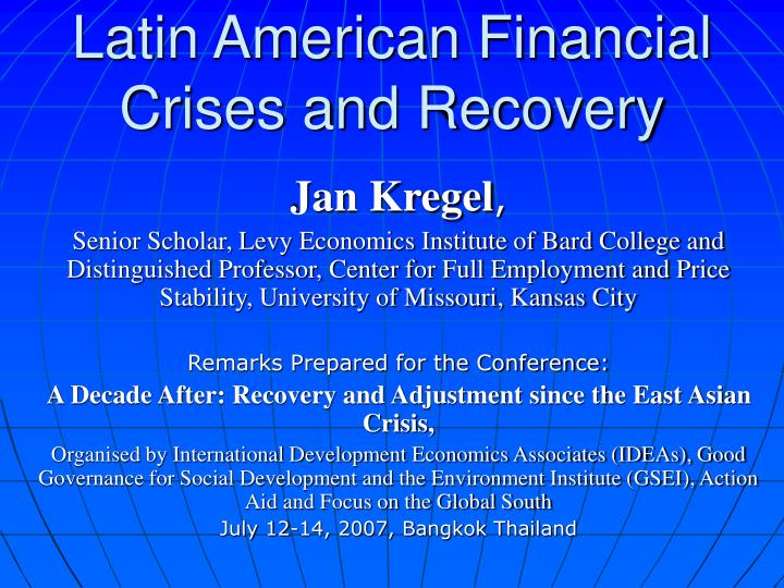 Latin american financial crises and recovery l.jpg