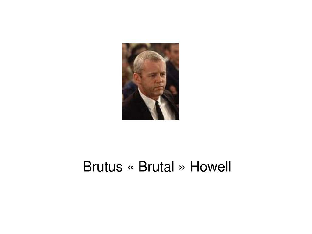Brutus «Brutal» Howell
