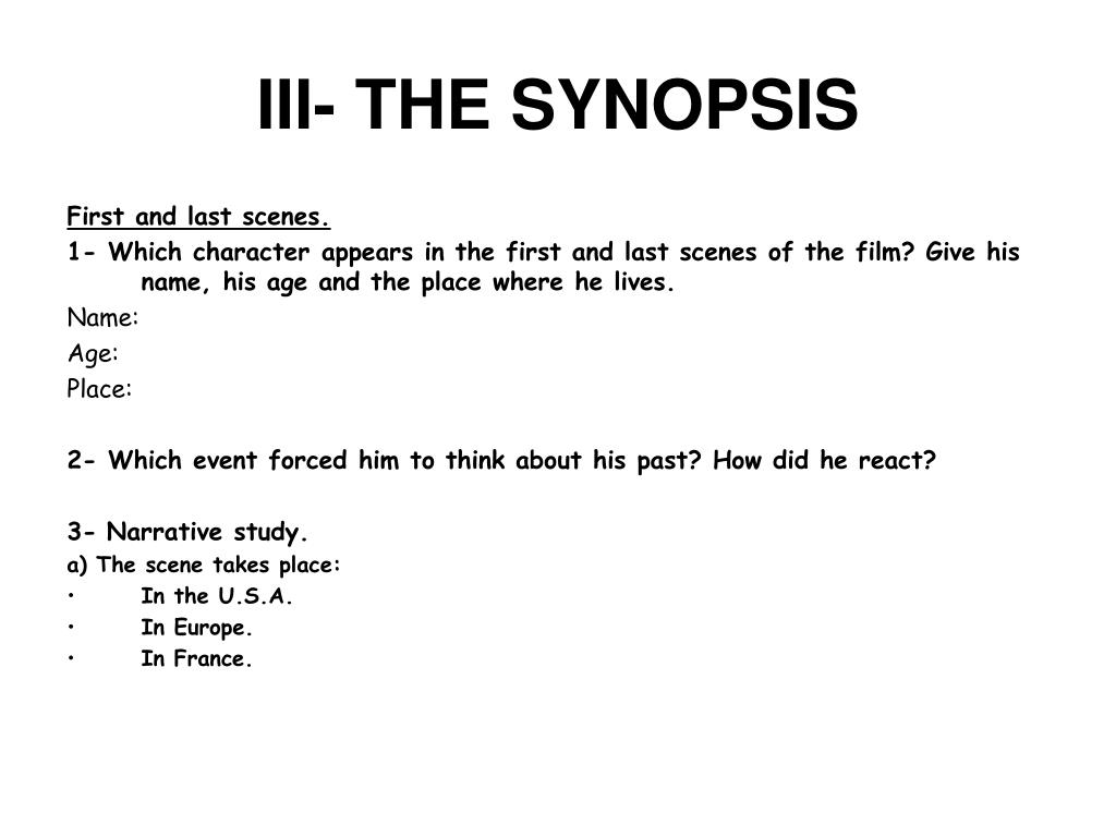 III- THE SYNOPSIS