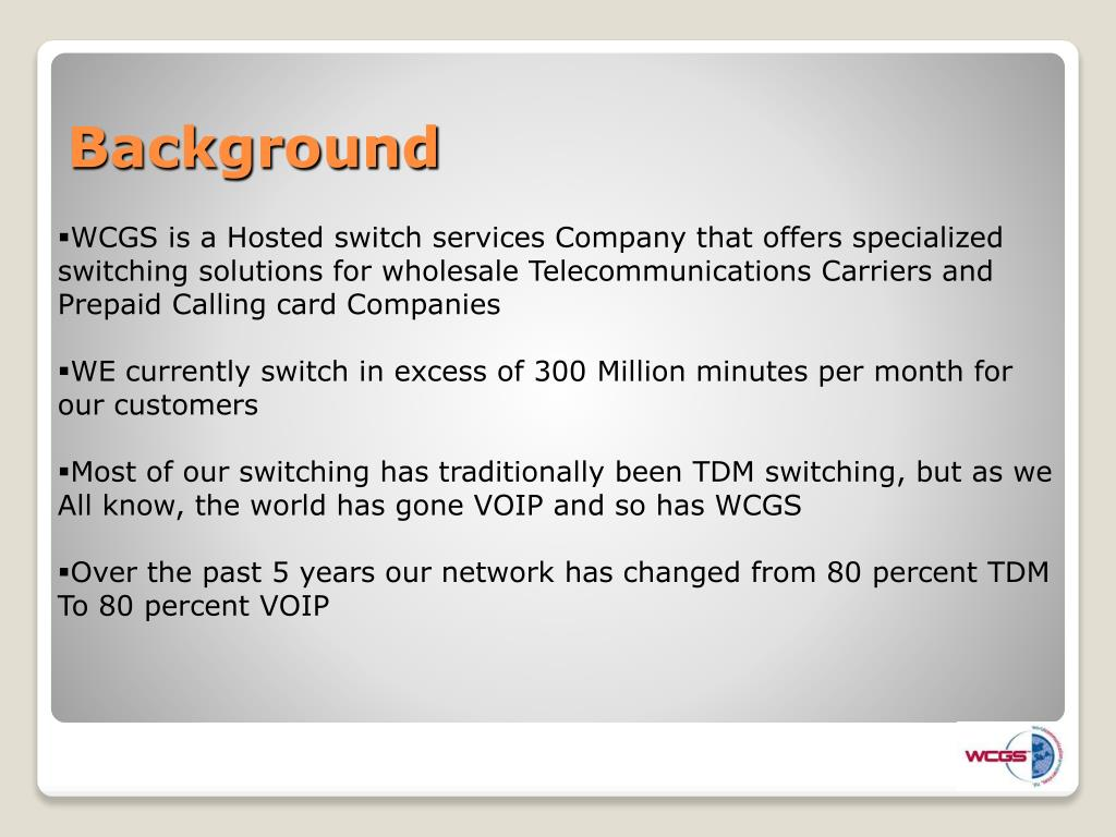 WCGS is a Hosted switch services Company that offers specialized