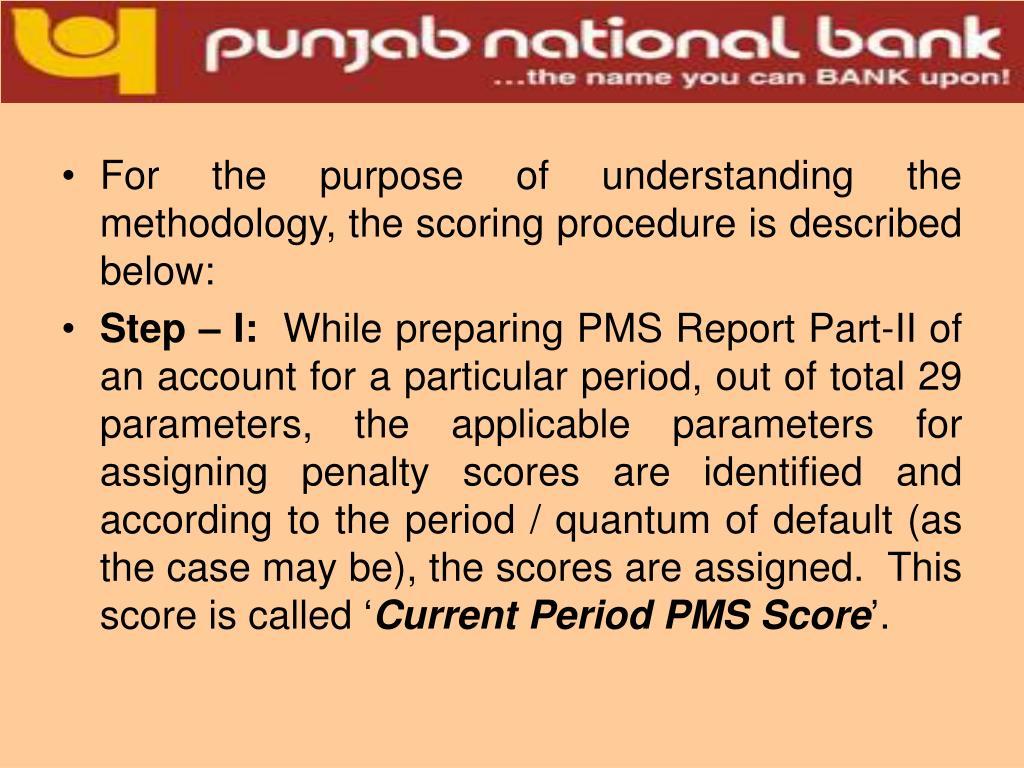 For the purpose of understanding the methodology, the scoring procedure is described below: