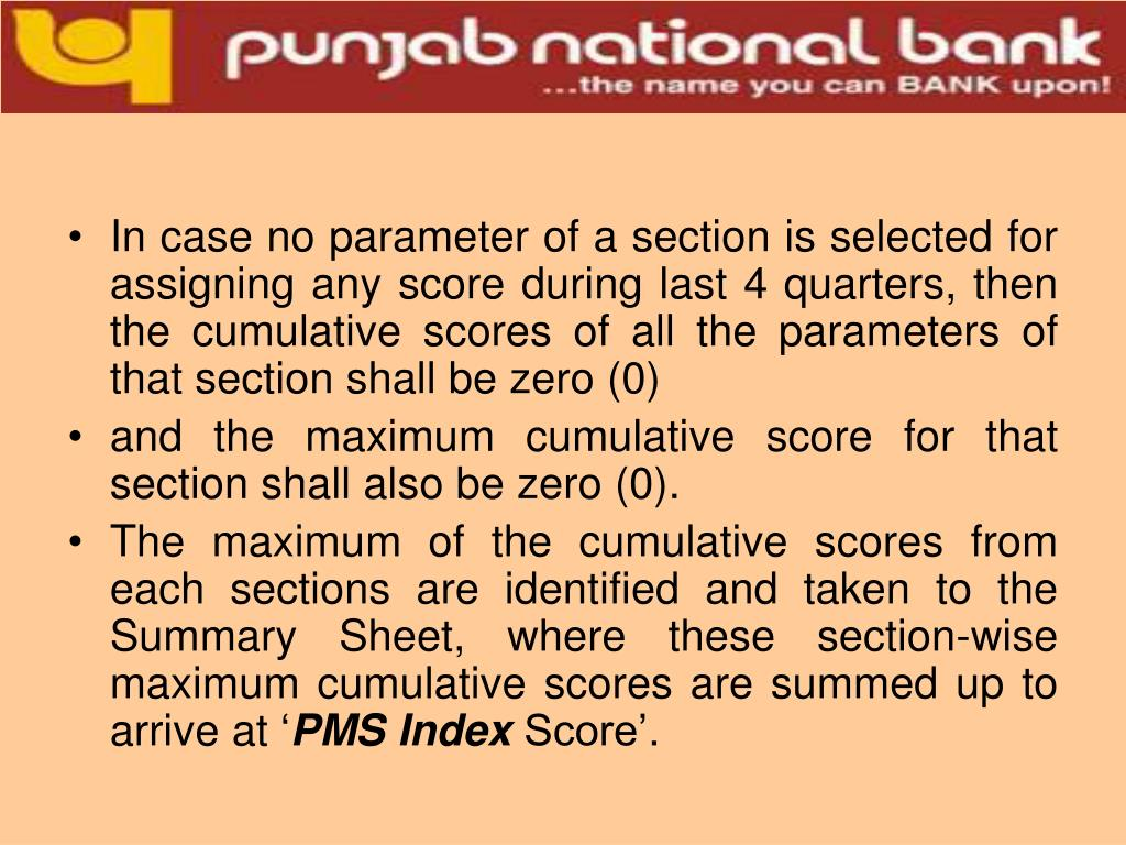 In case no parameter of a section is selected for assigning any score during last 4 quarters, then the cumulative scores of all the parameters of that section shall be zero (0)