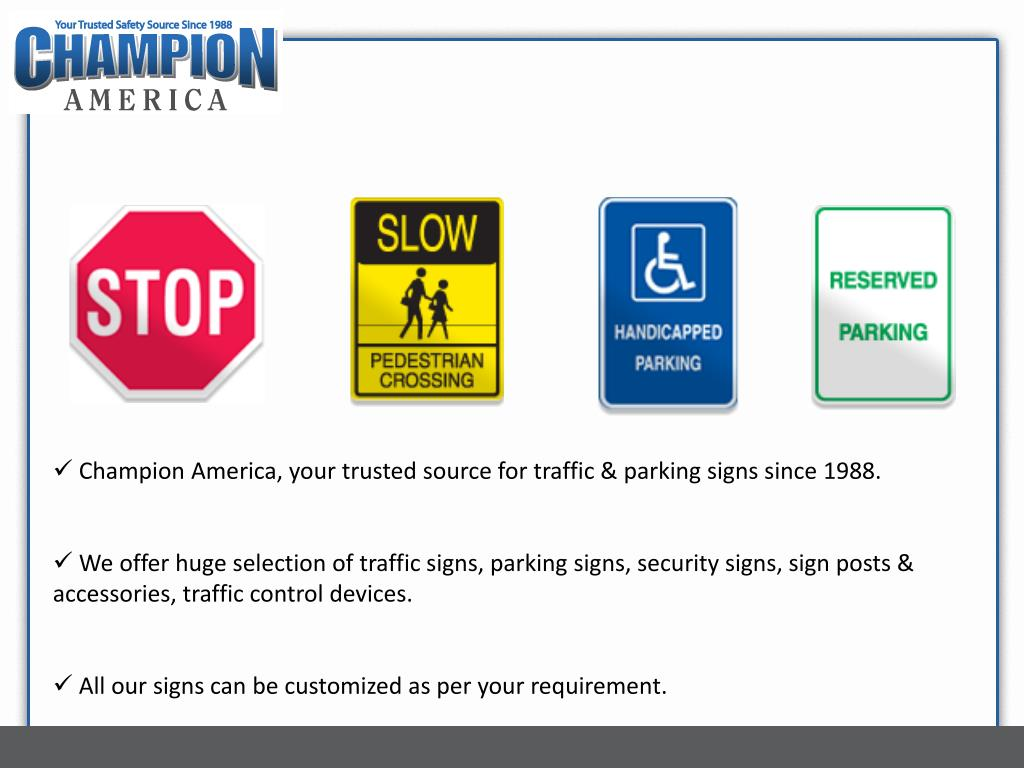 Champion America, your trusted source for traffic & parking signs since 1988.