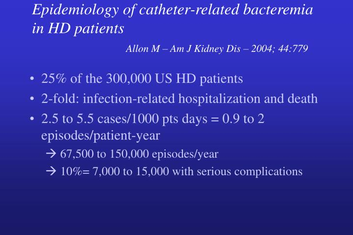 Epidemiology of catheter-related bacteremia in HD patients