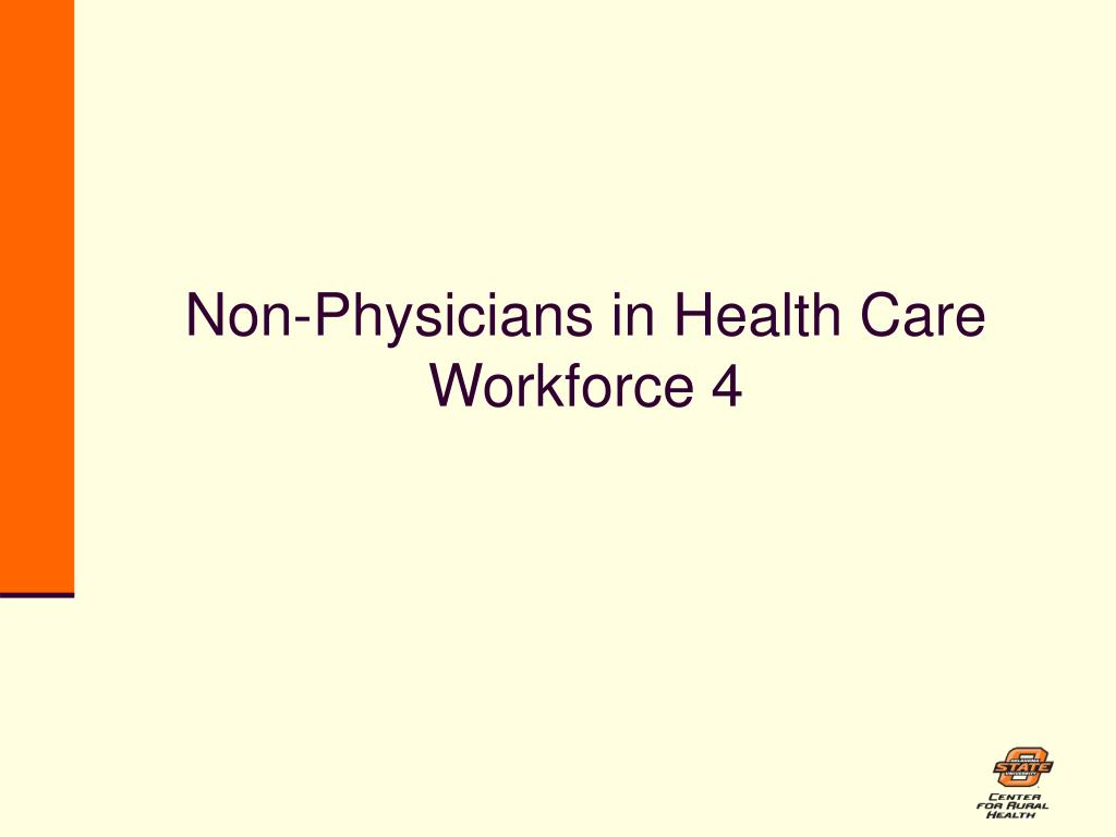 Non-Physicians in Health Care Workforce 4
