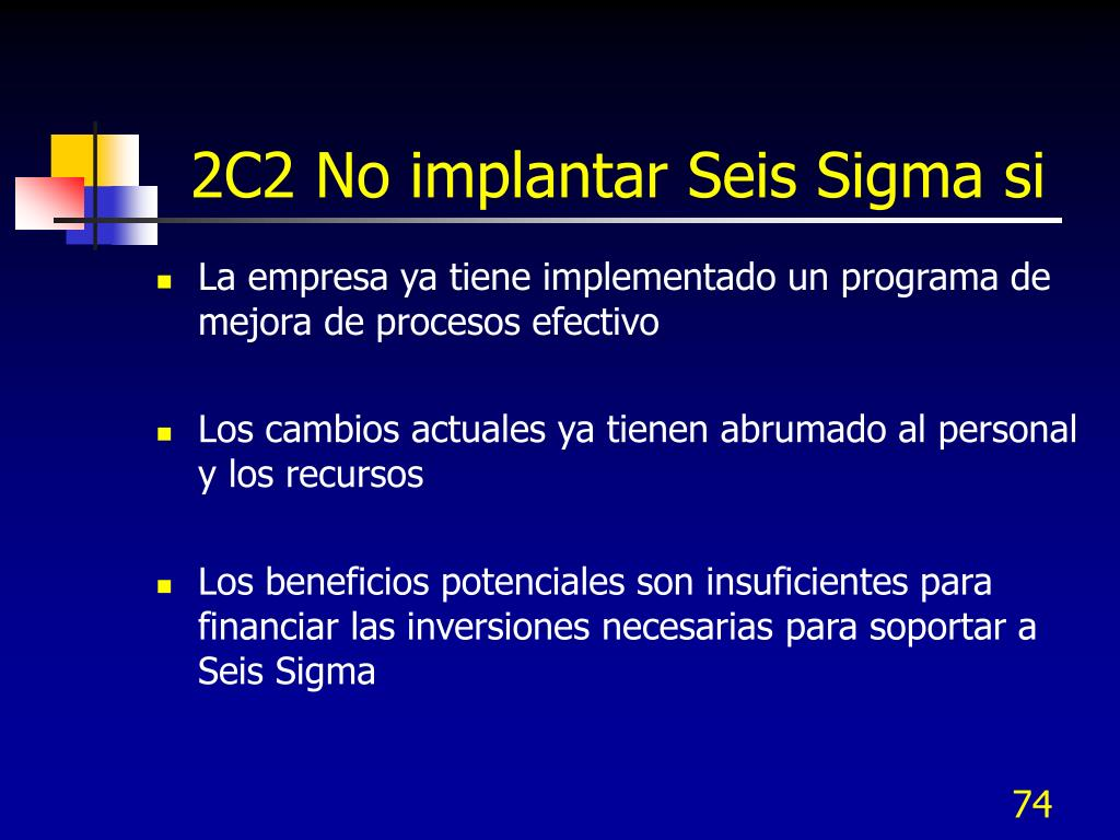 2C2 No implantar Seis Sigma si