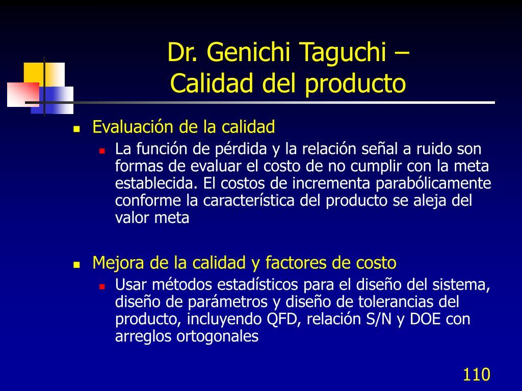 Dr. Genichi Taguchi –