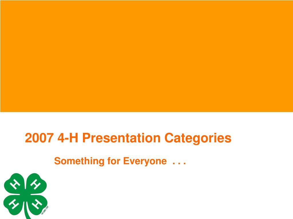 2007 4-H Presentation Categories