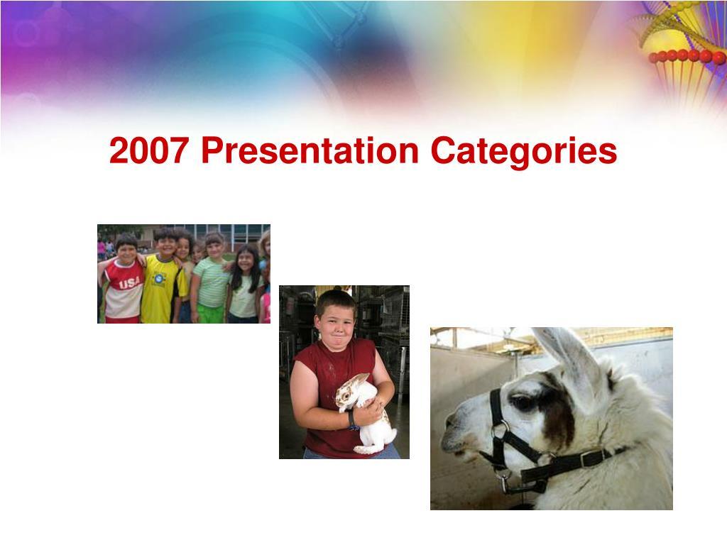 2007 Presentation Categories