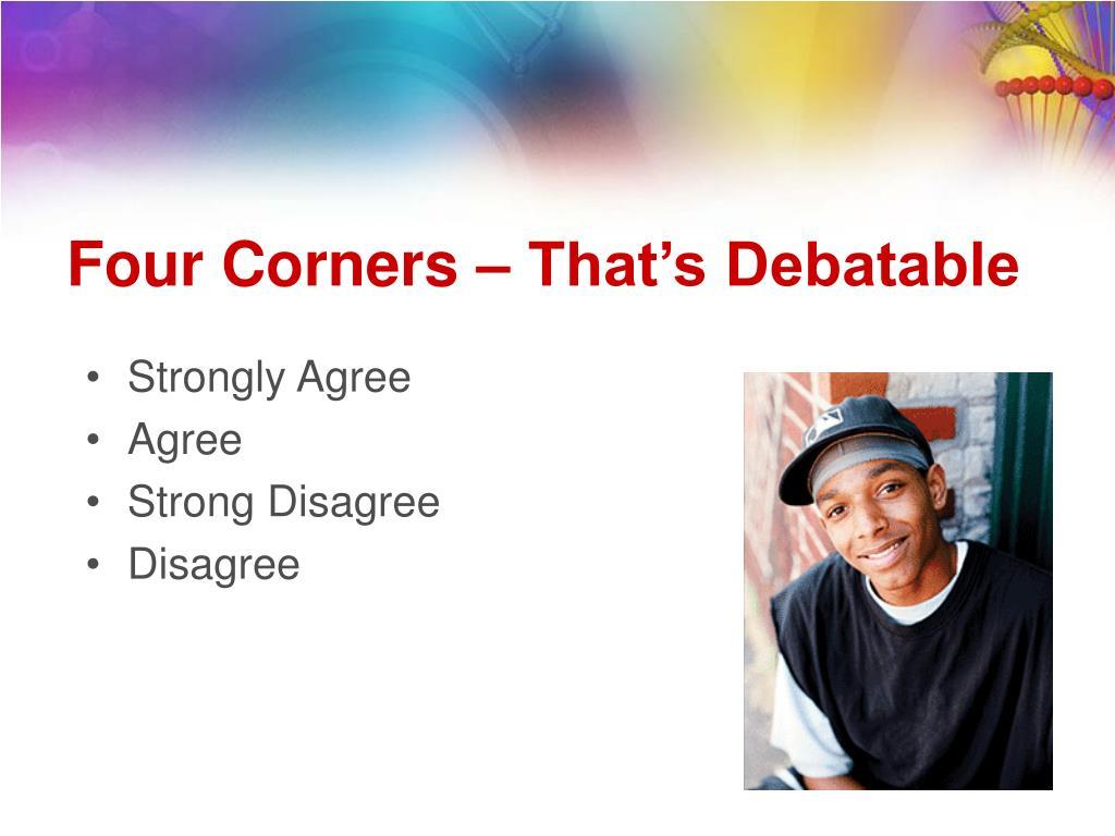 Four Corners – That's Debatable