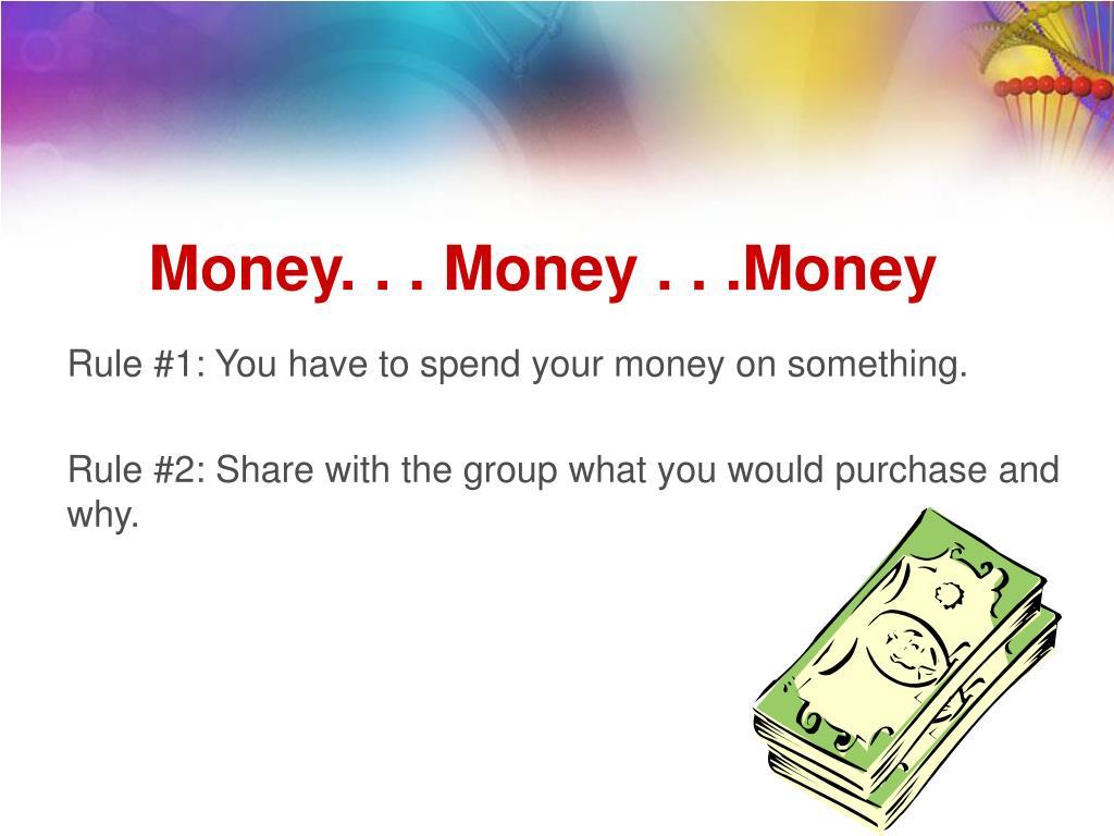 Money. . . Money . . .Money