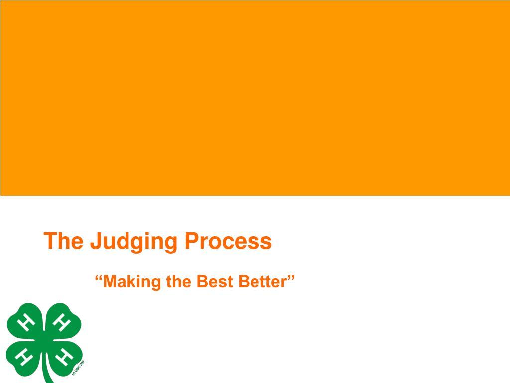 The Judging Process