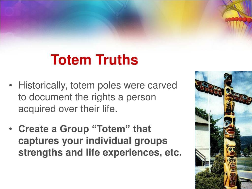 Totem Truths