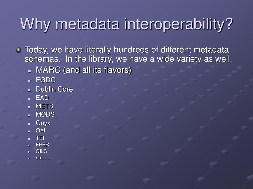 Why metadata interoperability?