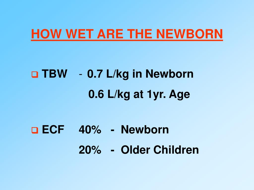 HOW WET ARE THE NEWBORN