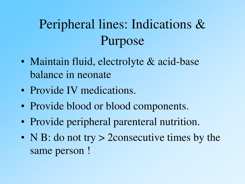 Peripheral lines: Indications & Purpose