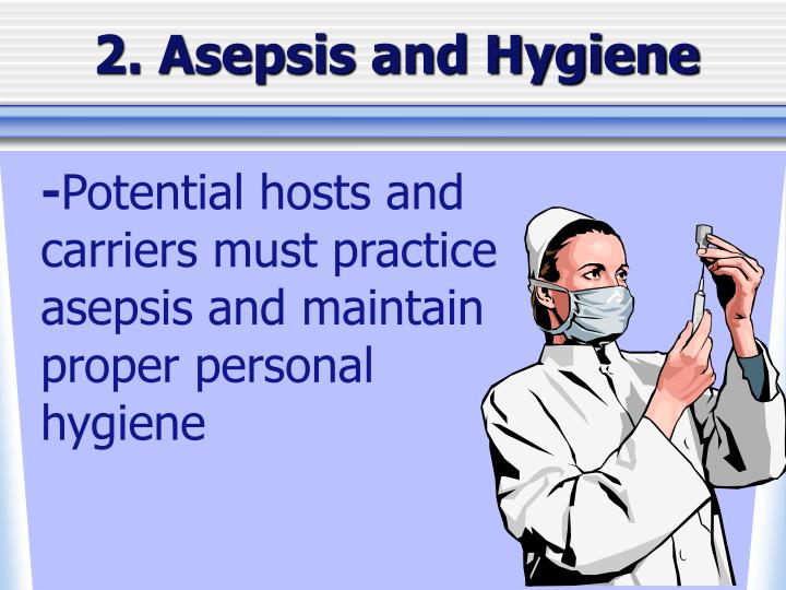 2. Asepsis and Hygiene
