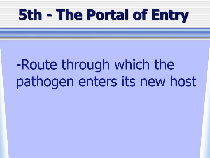 5th - The Portal of Entry