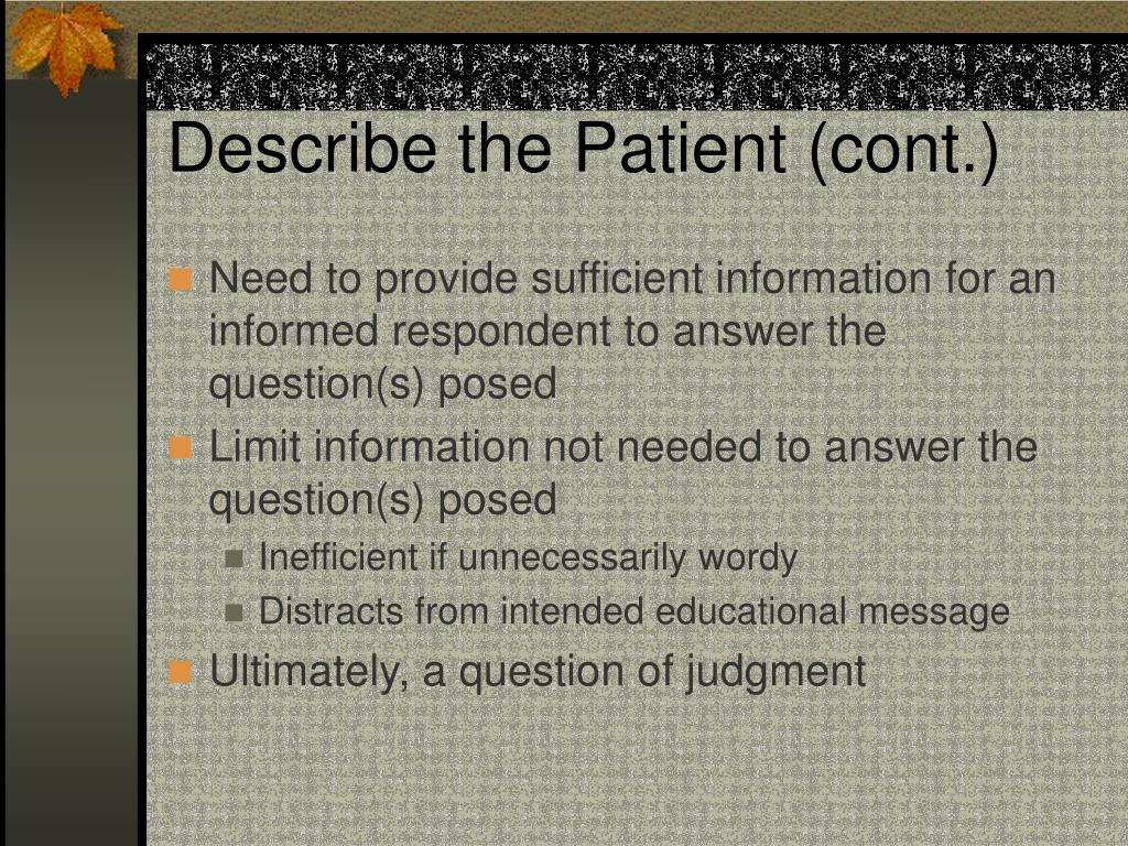 Describe the Patient (cont.)