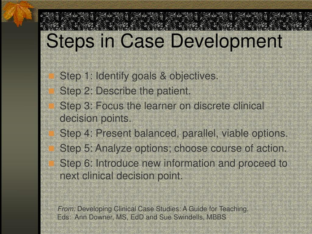 Steps in Case Development