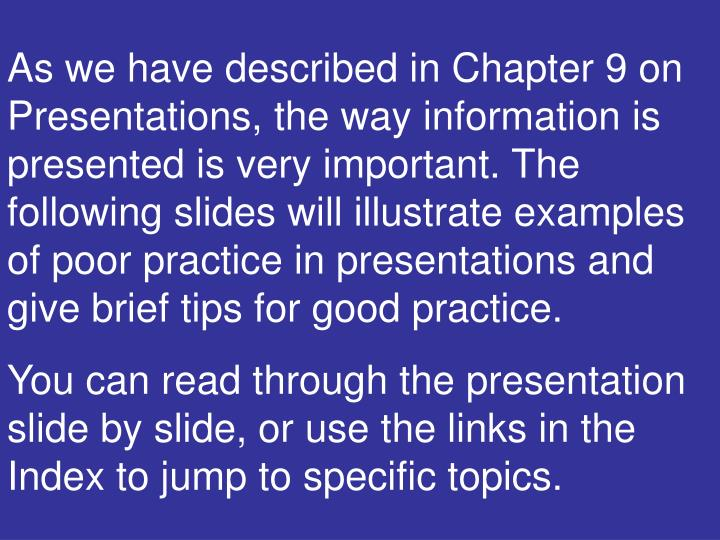 As we have described in Chapter 9 on Presentations, the way information is presented is very importa...