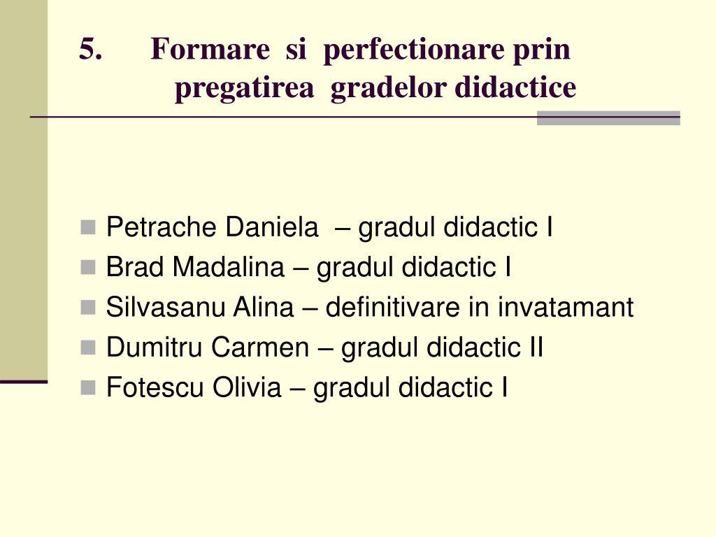 5.      Formare  si  perfectionare
