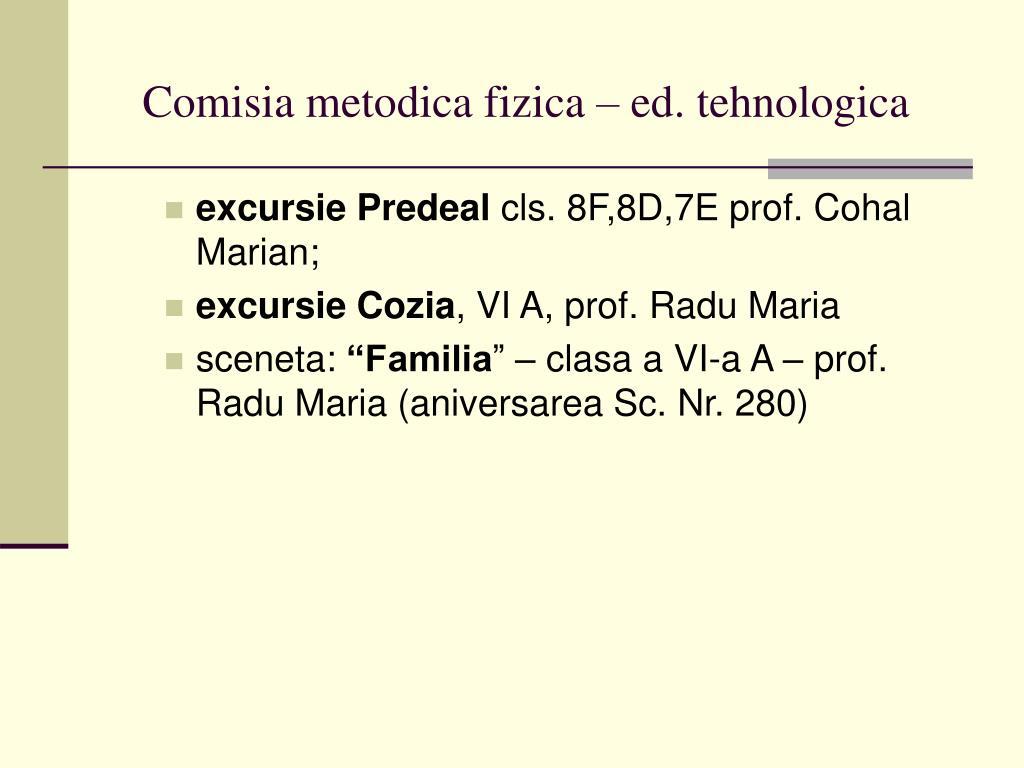 Comisia metodica fizica – ed. tehnologica